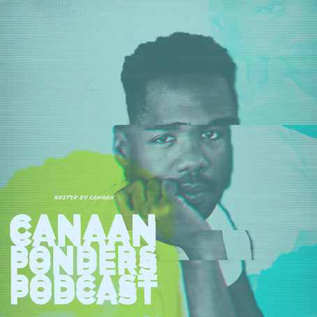 CANAAN PONDERS PODCAST
