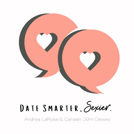 """""""Date Smarter. Sexier"""" Podcast"""