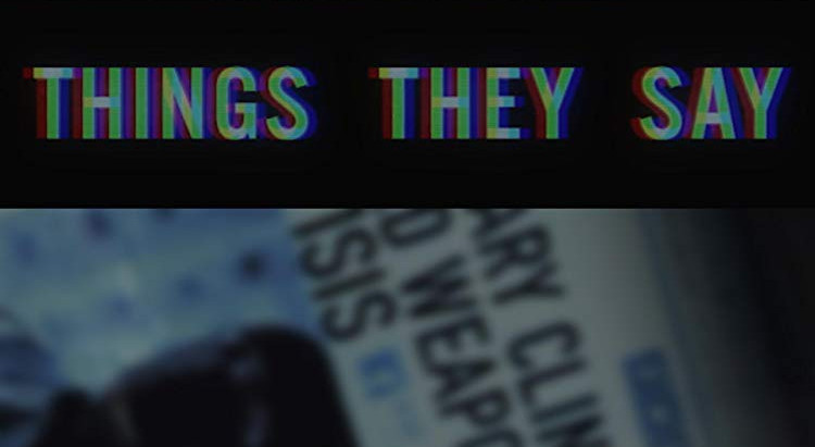 "Watch Short Film ""Things THEY Say"""