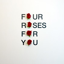 four roses for you