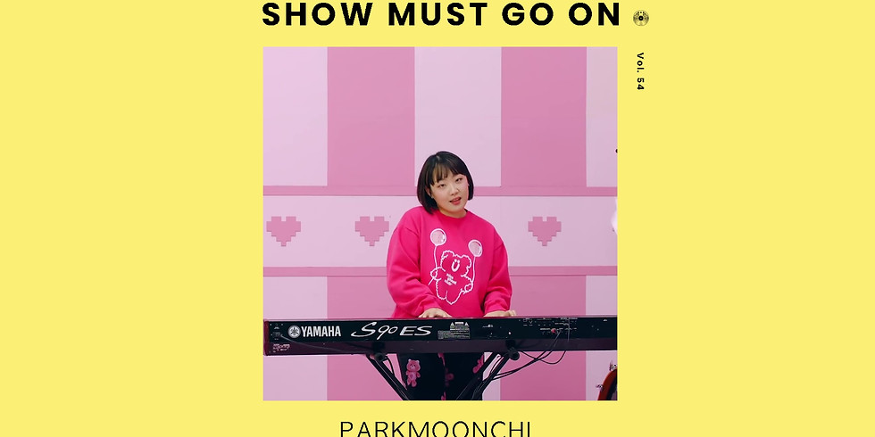 박문치 PARKMOONCHI | Show Must Go On vol.54