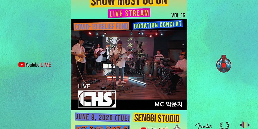 CHS <Show Must Go On VOL.15> Live Stream