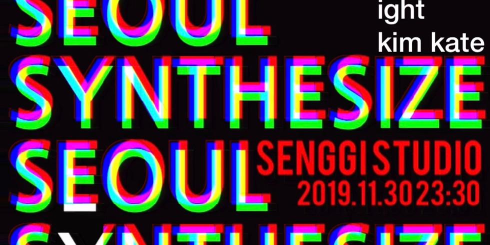 Synthesize Seoul [livigesh, ight, kim kate]