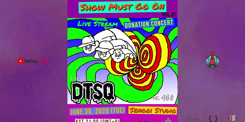 DTSQ <Show Must Go On VOL.21> Live Stream Donation Concert