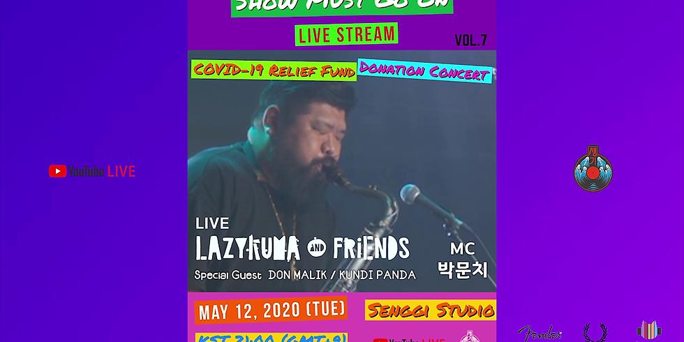 Lazy Kuma & Friends <Show Must Go On Vol.7> Live Stream