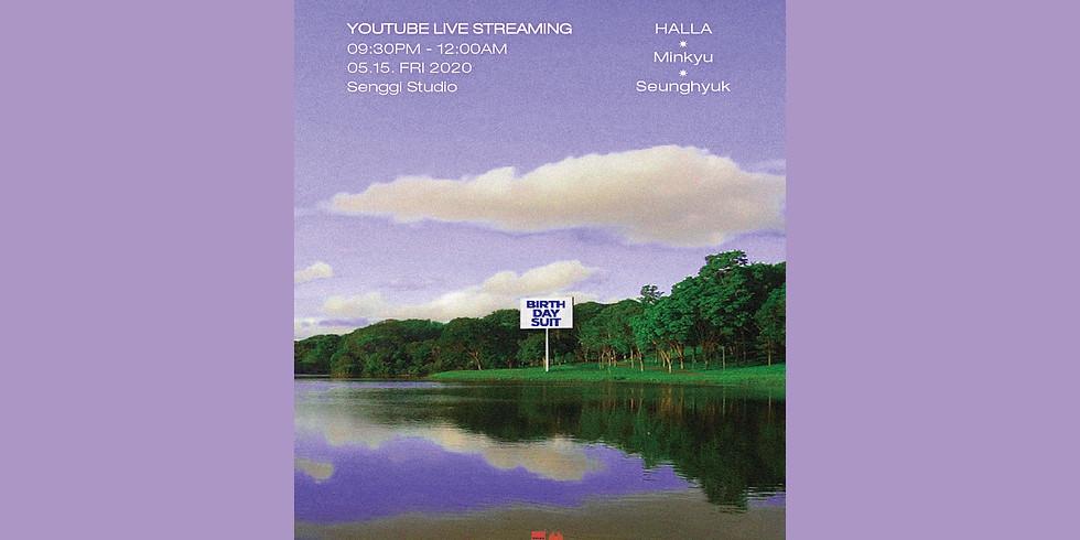 Halla presents <Birthday Suit vol.8> [Live Stream]