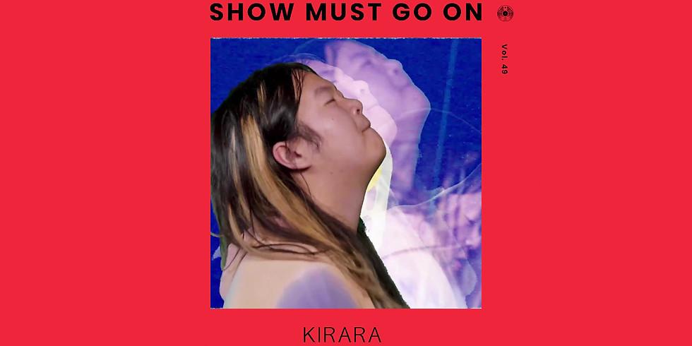 키라라 (Kirara) | Show Must Go On vol.49 #livestream