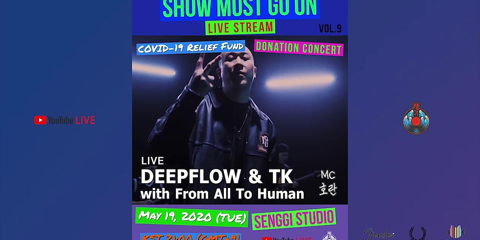 Deep Flow <Show Must Go On Vol.9> Live Stream