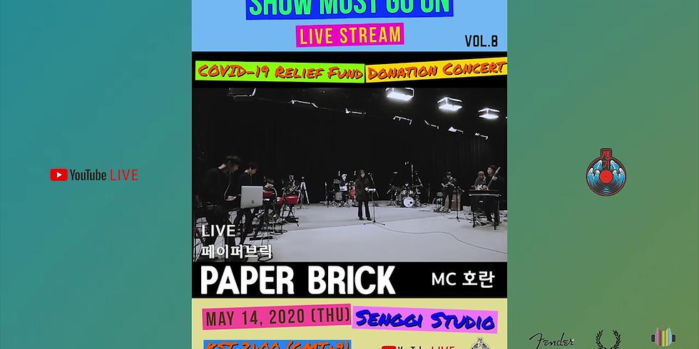 Paper Brick <Show Must Go On Vol.8> Live Stream