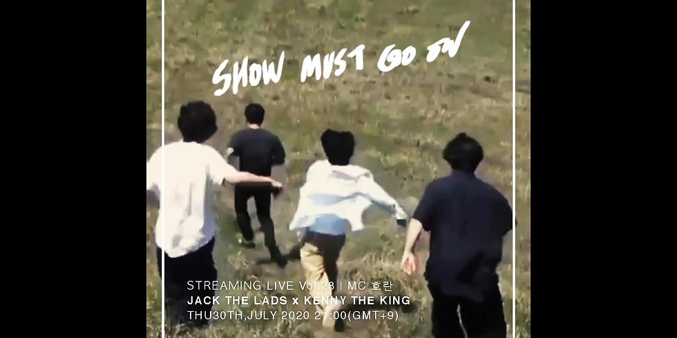 잭더라즈(Jack the lads) x 케니더킹 (kennytheking) Show Must Go On VOL.28