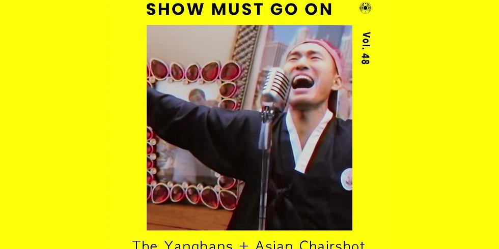 아시안 체어샷 x 양반들 | Asian Chairshot x The Yangbans | Show Must Go On vol.48 #livestream