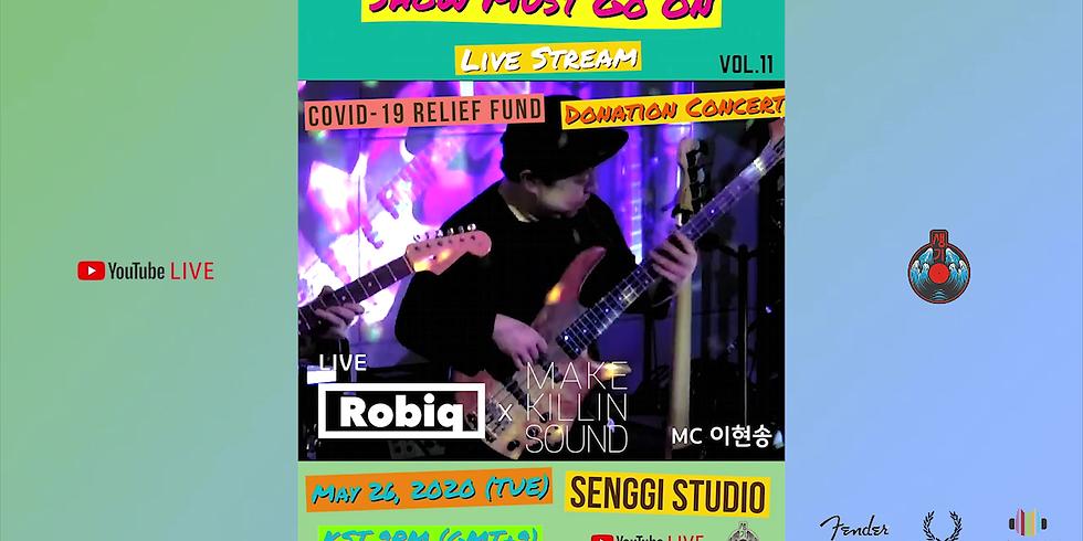 Robiq x MKS <Show Must Go On Vol.11> Live Stream