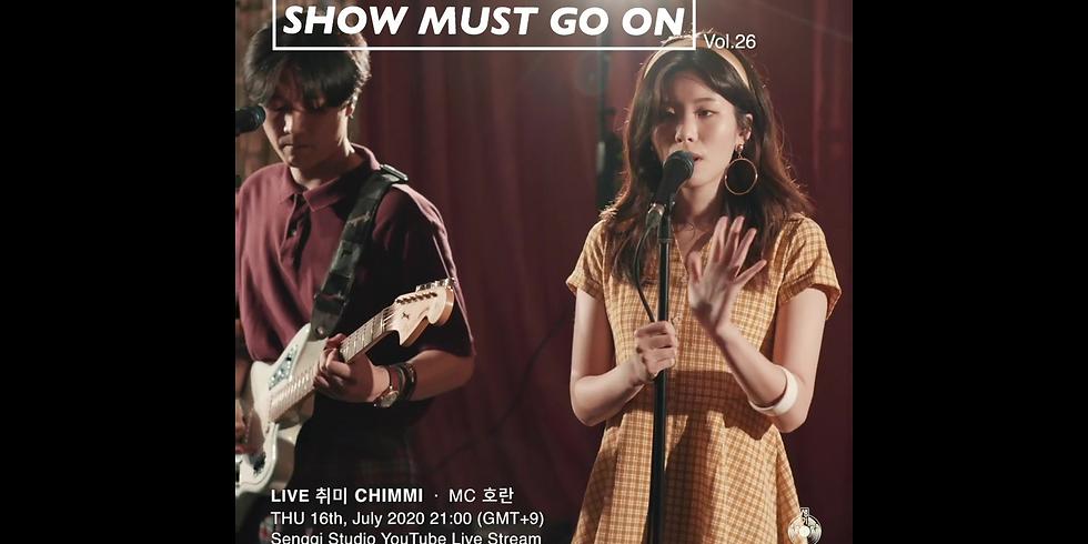 취미 CHIMMI <Show Must Go On VOL.26> Live Stream Donation Concert