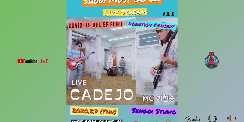 까데호 Cadejo <Show Must Go On Vol.6> Live Stream