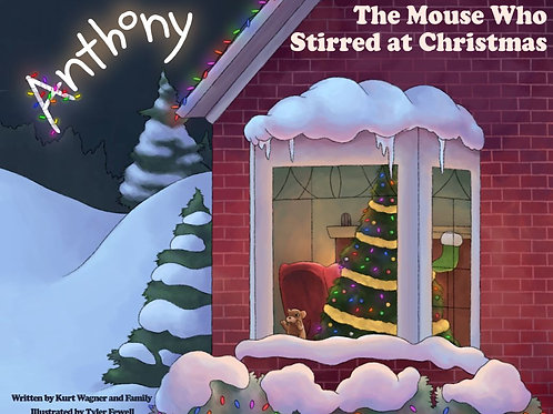 Anthony The Mouse Who Stirred at Christmas