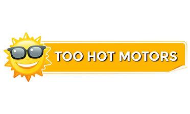 Too Hot Motors