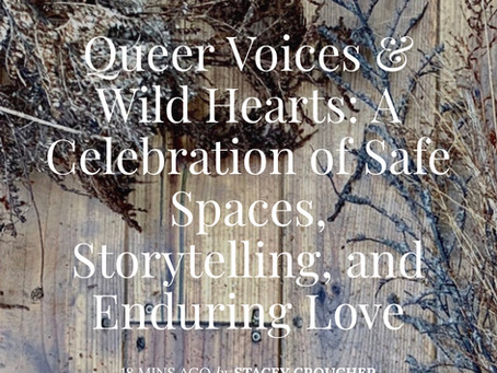 Queer Voices & Wild Hearts: A Celebration of Safe Spaces, Storytelling, and Enduring Love