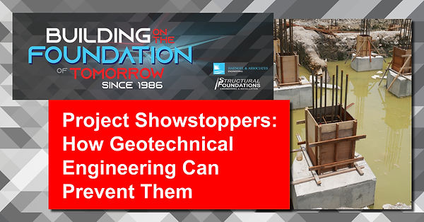 Project Showstoppers: How Geotechnical Engineering Can Prevent Them