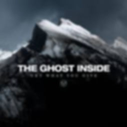 The Ghost Inside - Get What You Give