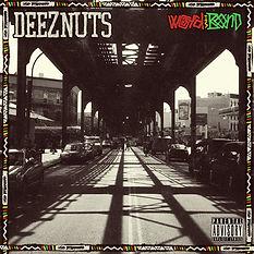 Deez Nuts - Word Is Bond [2015]