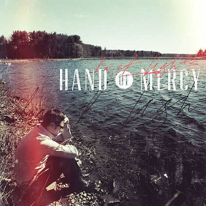 Hand Of Mercy - Last Lights
