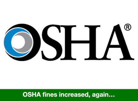 In case you missed it.  OSHA fines increased, again...