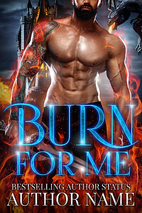 Burn for Me Pre-Made