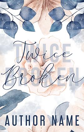 Twice Broken