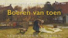 Boeren van toen, De Haagse School in het Groene Hart rond 1900