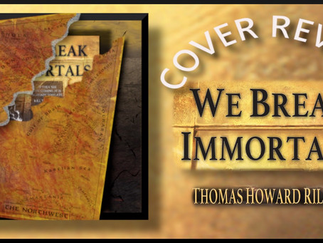 We Break Immortals by Thomas Howard Riley | Cover Reveal