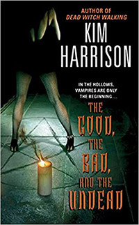 The Good, the Bad, and the Undead by Kim Harrison | Book Review