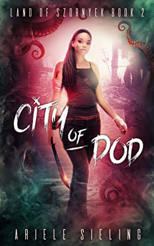 City of Dod by Ariele Sieling - Book Review