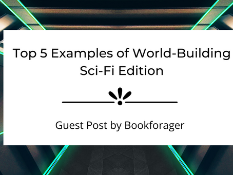 Top 5 Examples of World-Building - Sci-Fi Edition | Guest Post | Bookforager