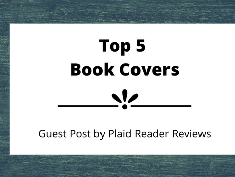 Top 5 Book Covers | Plaid Reader Reviews | Guest Post