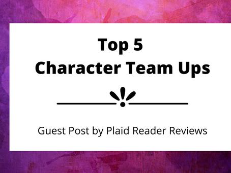 Top 5 Character Teams Ups | Plaid Reader Reviews | Guest Post