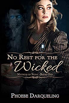 No Rest for the Wicked by Phoebe Darqueling | Book Review