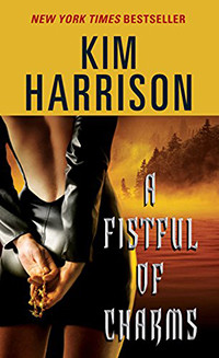 A Fistful of Charms by Kim Harrison | Book Review
