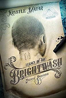 Legacy of the Brightwash by Krystle Matar | Book Review