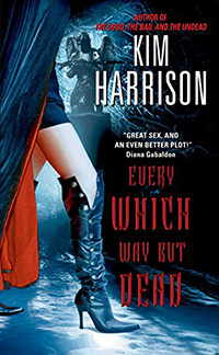 Every Which Way But Dead by Kim Harrison | Book Review