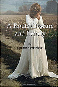 A Route Obscure and Lonely by LindaAnn LoSchiavo | Book Review