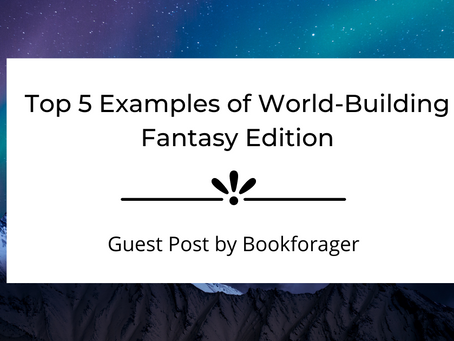 Top 5 Examples of Awesome World-Building -Fantasy Edition | Bookforager | Guest Post