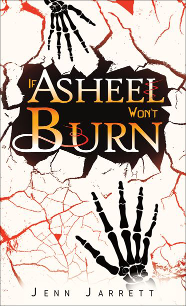 If Asheel Won't Burn by Jenn Jarrett   Cover Reveal