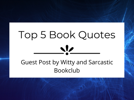 Top 5 Books Quotes | Witty and Sarcastic Bookclub | Guest Post