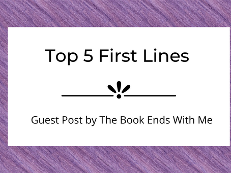 Top 5 First Lines | The Book Ends With Me | Guest Post