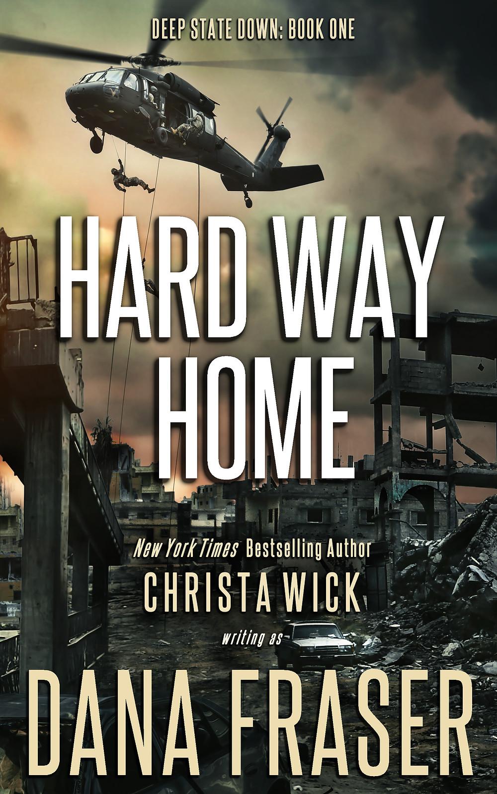 Hard Way Home (Deep State Down #1)