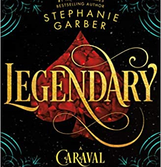 Legendary by Stephanie Garber - Book Review