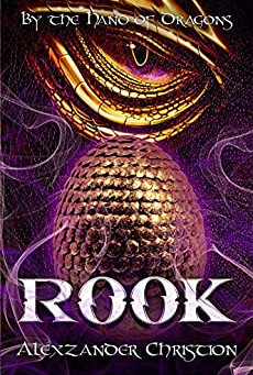 By the Hand of Dragons: Rook by Alexzander Christion | Book Review