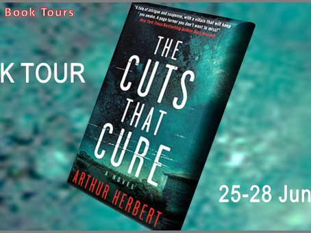 The Cuts that Cure by Arthur Herbert | Book Tour