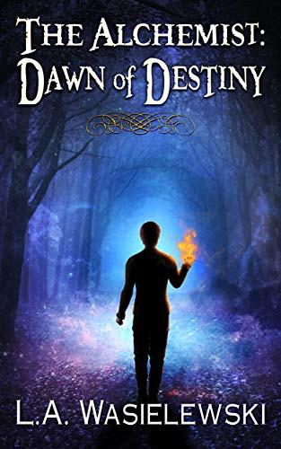 The Alchemist: Dawn of Destiny by L.A. Wasielewski | Book Review