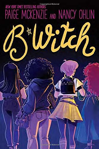 B*Witch by Paige Mckenzie and Nancy Ohlin